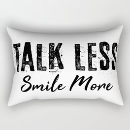 Talk Less Smile More Rectangular Pillow