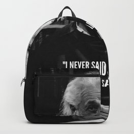 Albert Einstein I never said half the crap they said I did humorous quote photograph / photography Backpack