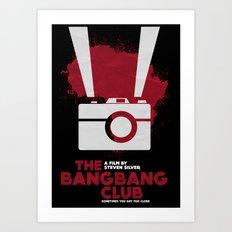 THE BANG BANG CLUB Art Print
