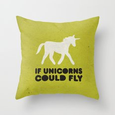 If unicorns could fly. Throw Pillow