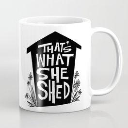 That's What She Shed Coffee Mug