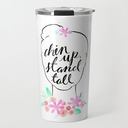 Chin Up, Stand Tall Travel Mug