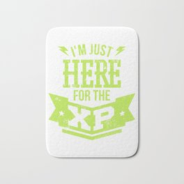 I'm Just Here For The XP Gamer Design Bath Mat
