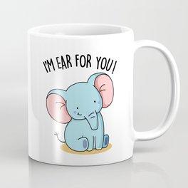 I'm Ear For You Cute Elephant Pun Coffee Mug