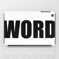 word iPad Cases featuring WORD by Raunchy Ass Tees