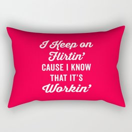 Keep On Flirtin' Funny Quote Rectangular Pillow