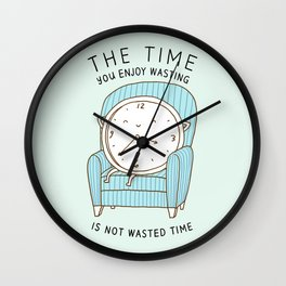 The Time You Enjoy Wasting Wall Clock