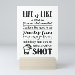 Life is like a camera Mini Art Print