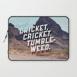Cricket, cricket, tumbleweed. Laptop Sleeve