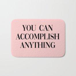 you can accomplish anything Bath Mat