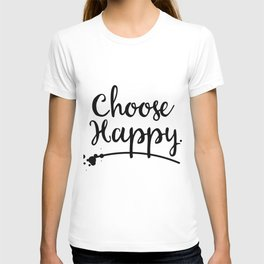 Choose Happy inky quote T-shirt