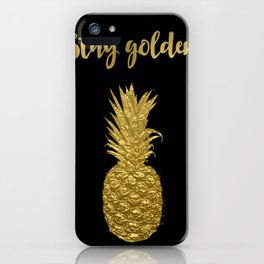 Stay Golden Precious Tropical Pineapple iPhone Case
