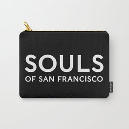 Souls of San Francisco - White Text/Black Background Carry-All Pouch