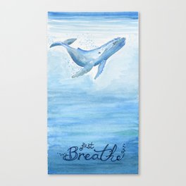 Whale - Take a deep breath Canvas Print