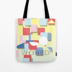 WHOFARTED? Tote Bag
