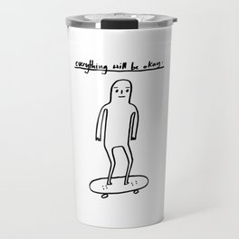 EVERYTHING WILL BE OKAY - positive mantra illustration Travel Mug