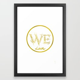 We - For Women Everywhere (White Version) Framed Art Print