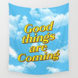 Good Things Are Coming Wall Tapestry