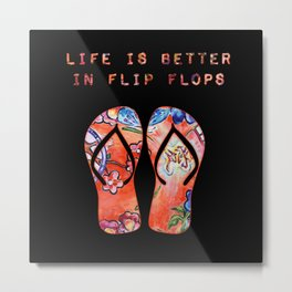 Life is better... Metal Print