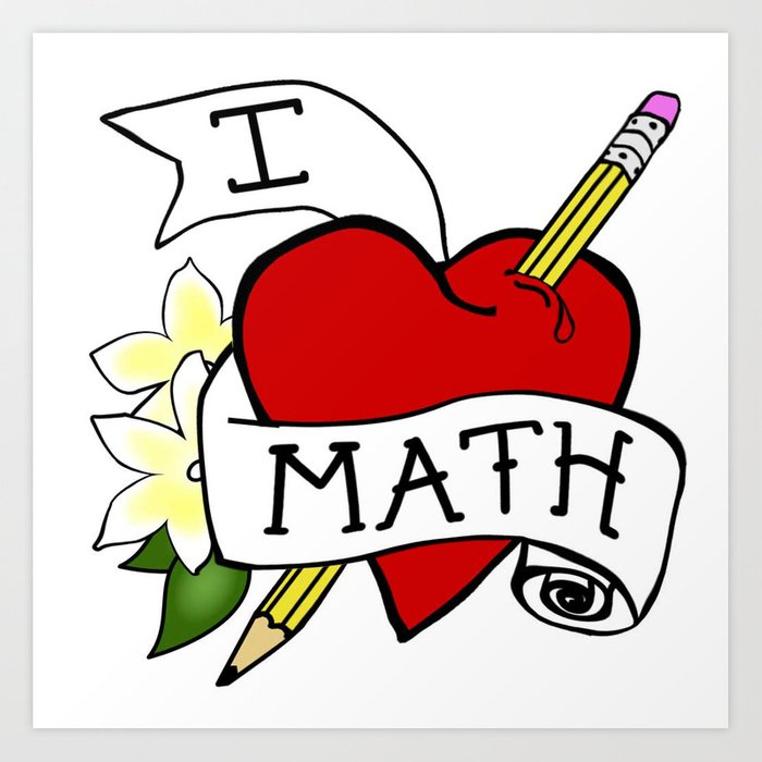 I Love Math with a Pencil Art Print by academictattoos | Society6
