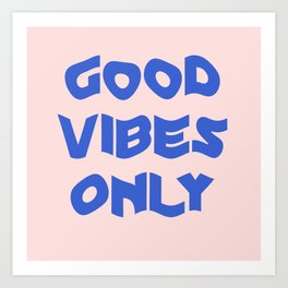 good vibes only XII Art Print