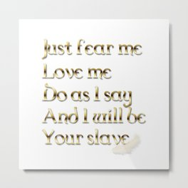 Just Fear Me (white bg) Metal Print