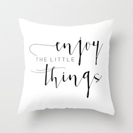 Signs for the Home / Enjoy the Little Things / Signs for Home / Signs with Sayings / Gift for Friend Throw Pillow