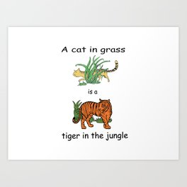 Cat in Grass is a Tiger in the Jungle Art Print