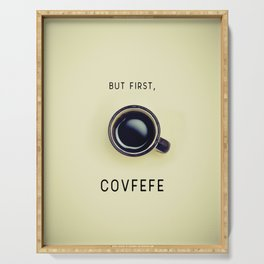 But First, Covfefe Serving Tray