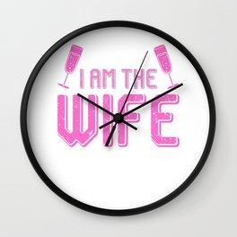I am the wife Wall Clock