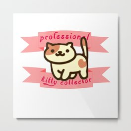 professional kitty collector Metal Print