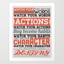 Watch Your Thoughts, They Become Words Art Print