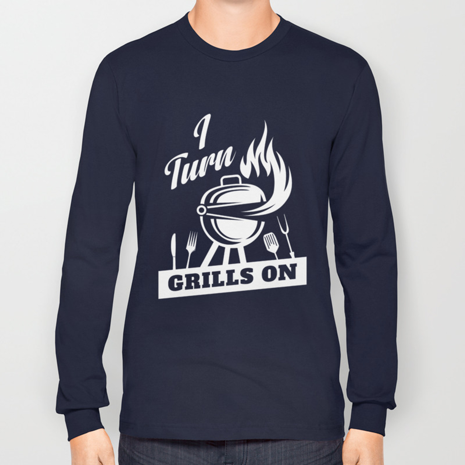 88c5861a16 I Turn Grills On TShirt Long Sleeve T-shirt by joseplucia | Society6