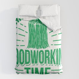 Funny Woodworking Gift Product Carpenter Woodworking Time Design Comforters