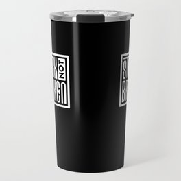 Stuck Not Broken Black & White Travel Mug