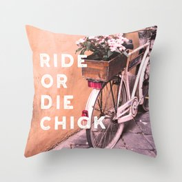 Ride or Die Chick Throw Pillow