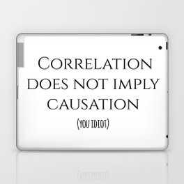 CORRELATION DOES NOT IMPLY CAUSATION Laptop & iPad Skin