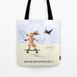Can you keep up with me? Tote Bag