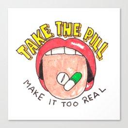 Take a Pill Canvas Print