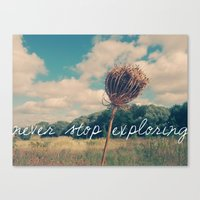 never stop exploring Canvas Prints featuring Never Stop Exploring II by Sandra Arduini