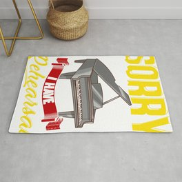 Cute Sorry I Can't I Have Rehearsal Piano Player Rug