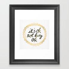 It's ok not being ok Framed Art Print