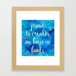 Prone to Crushes on Boys in Books Framed Art Print