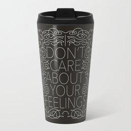 Your Feelings Travel Mug