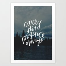 Carry His Presence Art Print