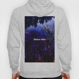 Nature Man Hoody
