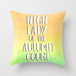 High Lady of the Autumn Court Throw Pillow