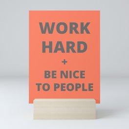Work Hard and Be Nice to People Orange Print Mini Art Print