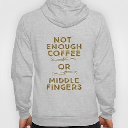 Coffee Middle Fingers Hoody