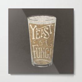 Yeast is a Fungi - Beer Pint Metal Print